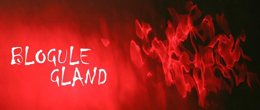 Blogule Gland